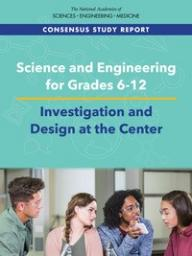 Science and Engineering for Grades 6-12: Investigation and Design at the Center (2018)