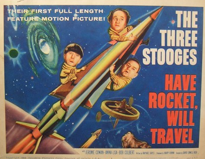 "Pictured is part of a poster featuring ""Have Rocket, Will Travel."" The film marked the debut of Joe DeRita as Curly Joe."