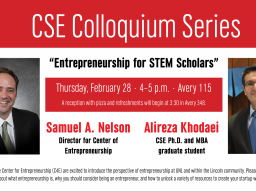 Samuel A. Nelson and Alireza Khodaei will give a special colloquium talk for CSE students about entrepreneurship on Feb. 28.