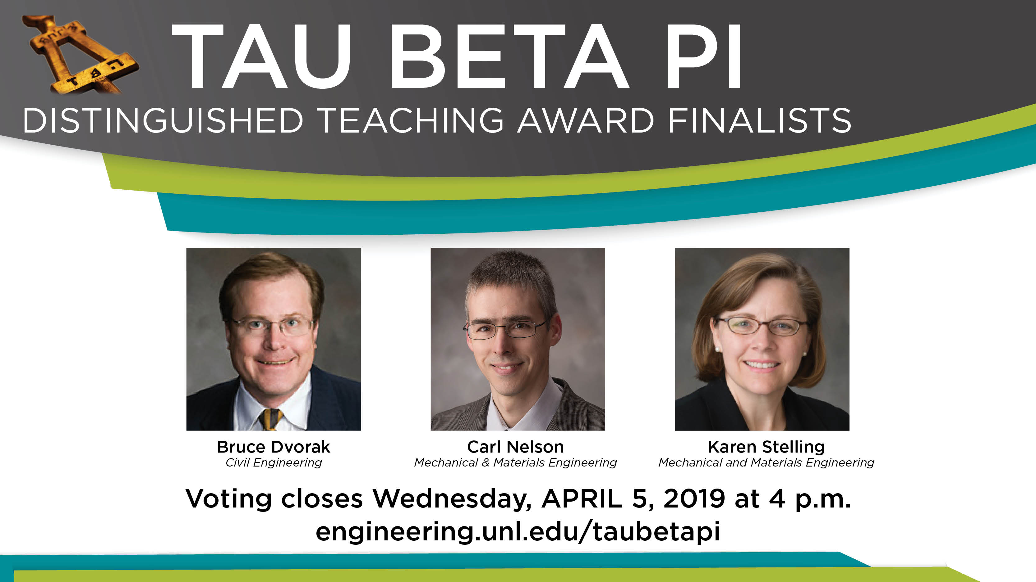 Bruce Dvorak, Carl Nelson and Karen Stelling are finalists for the 2019 Tau Beta Pi Distinguished Teaching Award.