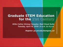 Graduate STEM Education for the 21st Century presentation is April 16.