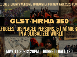 Enroll in GLST/HRHA 350: Refugees, Displaced Persons and (Im)migrants in a Globalized World.
