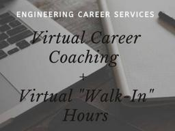 Engineering Career Services continues to support students with virtual career coaching opportunities.