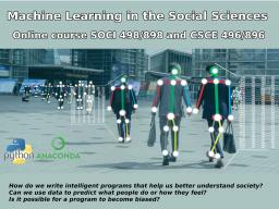 Enroll in SOCI 498/898 and CSCE 496/896: Machine Learning in the Social Sciences.