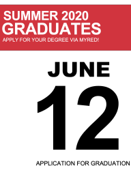 The deadline to submit your application for summer graduation is June 12. Apply for your degree via MyRED.