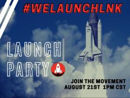 #WeLaunchLNK Launch Party. August 21st at 1 p.m. CST. Event info at: startupsunl.com/welaunchlnk/