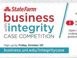 Students at Nebraska can apply their values and skills to a real-world case while competing for up to $1,500 in the inaugural State Farm Business with Integrity Case Competition.