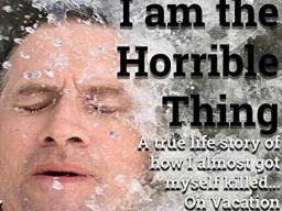 """Greg Tavares (M.F.A. 1998) has released his audiobook, """"I Am the Horrible Thing: A True Life Story of How I Almost Got Myself Killed. . . on Vacation"""" on Audible and Amazon."""