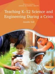 https://www.nap.edu/catalog/25909/teaching-k-12-science-and-engineering-during-a-crisis