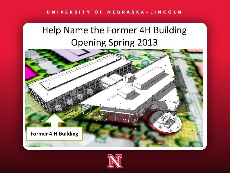 Suggest a new name for the former 4-H Building on Innovation Campus at http://go.unl.edu/2gy.