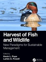 """""""Harvest of Fish and Wildlife: New Paradigms for Sustainable Management"""" will be released June 7, and is available for pre-order now. CRC Press"""