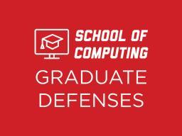 School of Computing Graduate Defenses