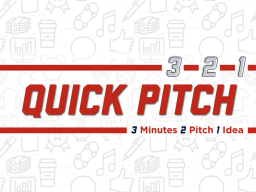 3-2-1 Quick Pitch Competition
