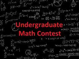 Undergraduate Math Contest