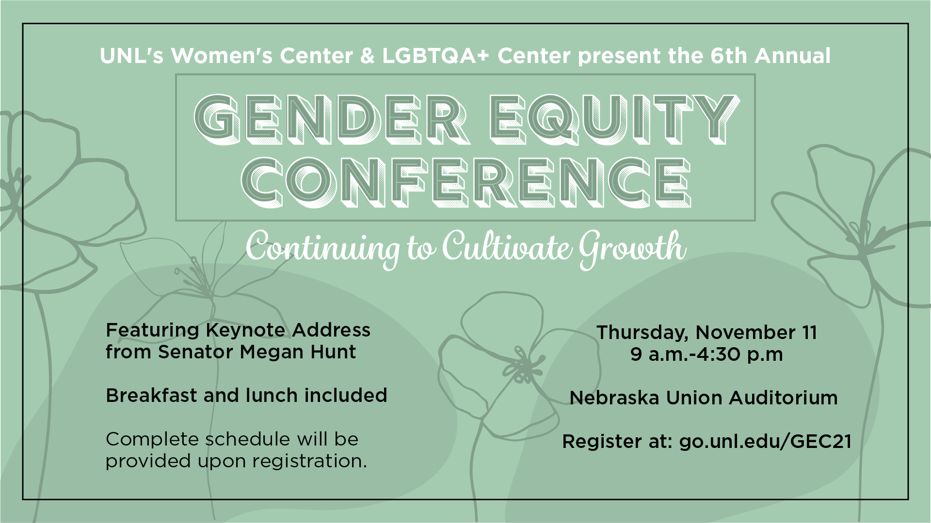 The Women's Center and LGBTQA+ Center of the University of Nebraska-Lincoln are excited to invite campus members to the 2021 Gender Equity Conference on November 11, 2021.