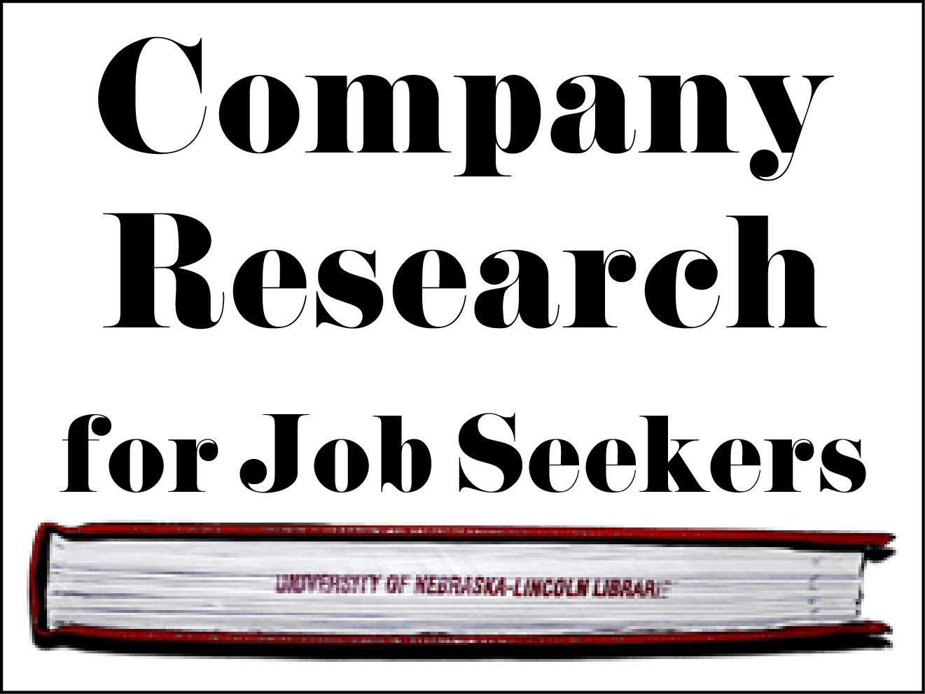 company research for job seekers workshop announce university a workshop on researching companies to prepare for job interviews will be held at love