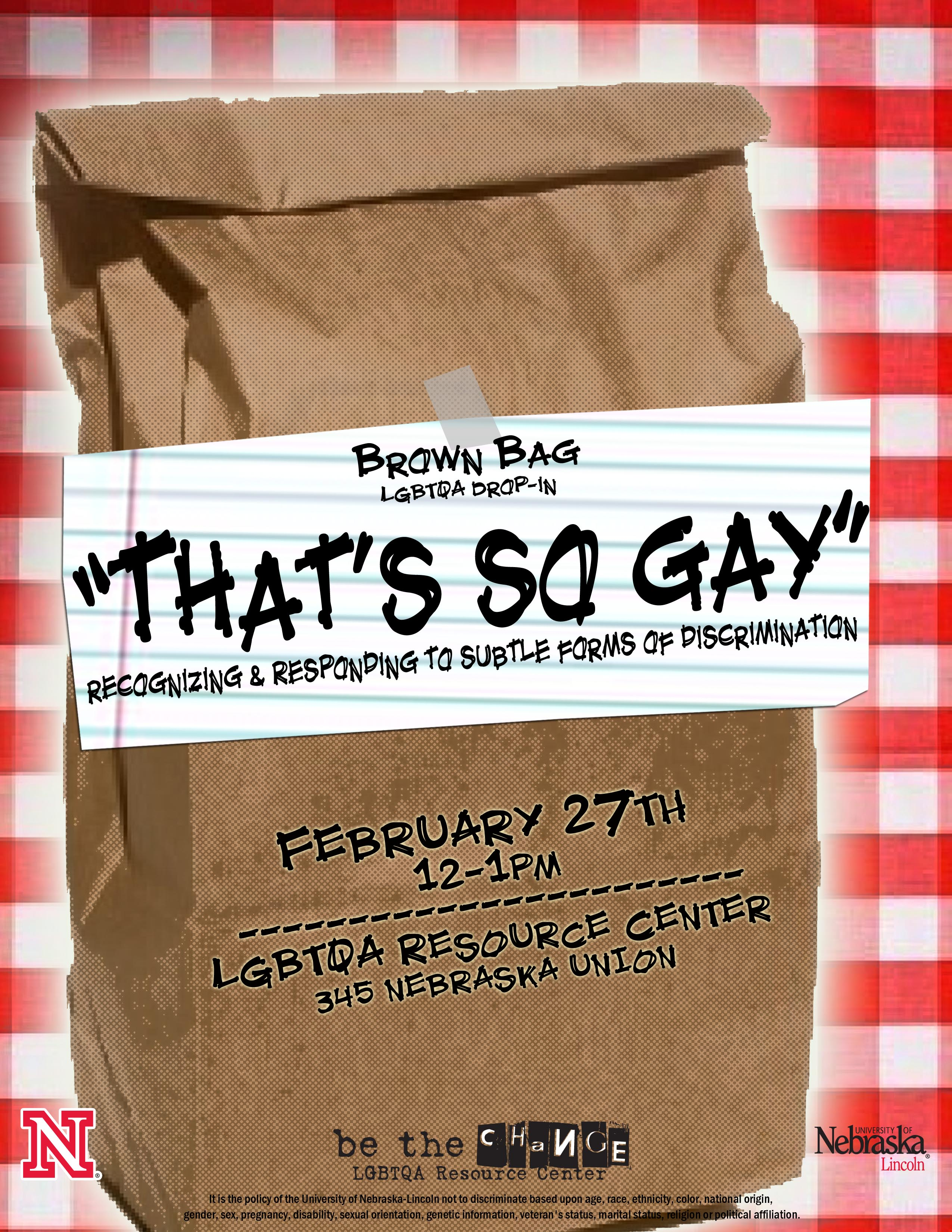"Brown Bag LGBTQA Drop-In: ""That's so gay""...Recognizing & Responding to Subtle Forms of Discrimination"