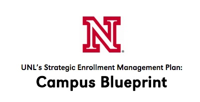 UNL's Strategic Enrollment Management Plan:  Campus Blueprint