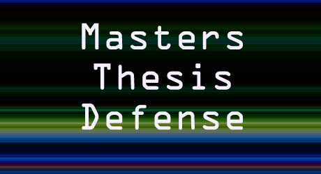defend thesis masters It requires serious experimental evidence to defend, unless your real thesis is of the previous form, i how to oppose and defend a master thesis.