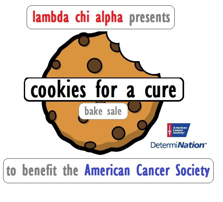 Lambda Chi's Second Annual Cookies for a Cure bake sale benefiting the American Cancer Society