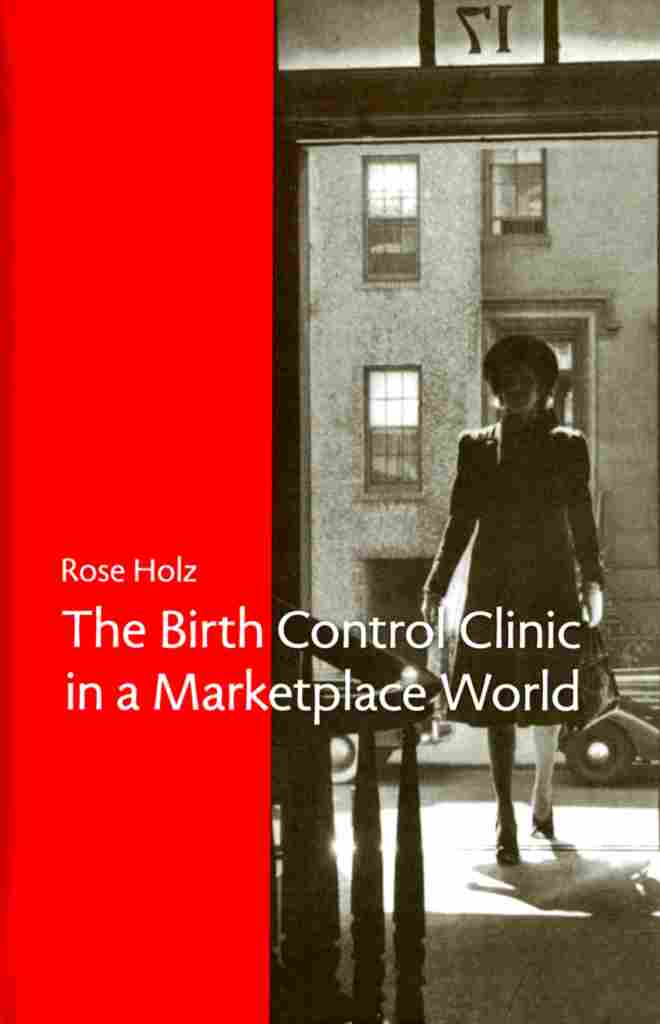 Holz will draw on her recent book to describe the birth control clinic movement in the 1930s.