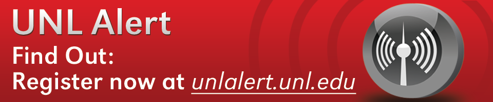 Sign up for the new UNL Alert at unlalert.unl.edu