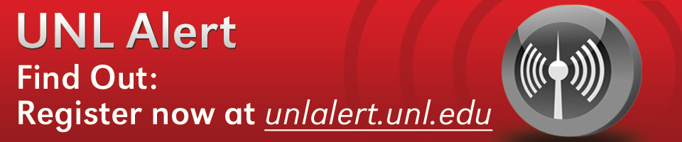 Register for UNL Alert at https://unlalert.unl.edu