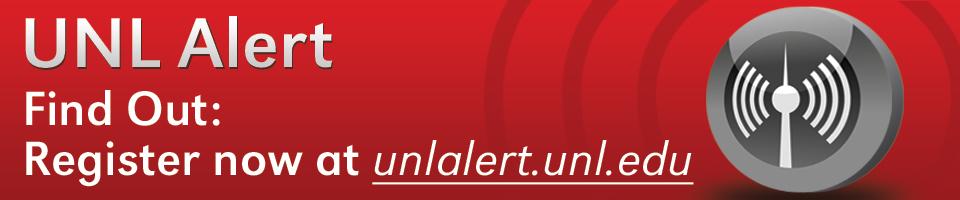 Register for UNL Alert at https://unlalert.unl.edu