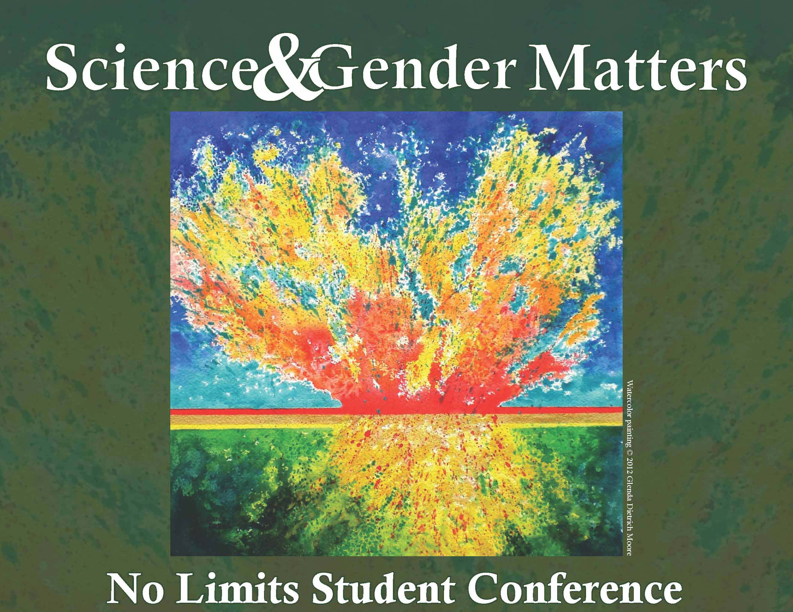 Science and Gender Matters, No Limits studnet Confernce
