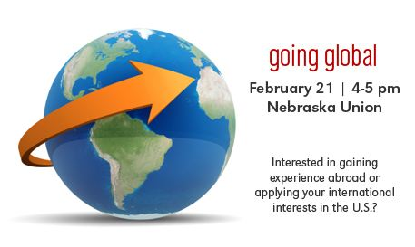 "Attend the ""Going Global"" workshop on Thursday, February 21 at 4-5 PM in the Nebraska Union."