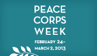 Peace Corps Week 2013 is Feb 24 - Mar 2