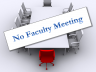 The faculty meeting has been canceled.