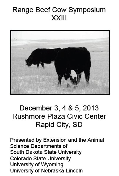 The XXIII Range Beef Cow Symposium will be held in Rapid City, SD.