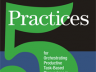 5 Practices for Orchestrating Task-Based Discussions
