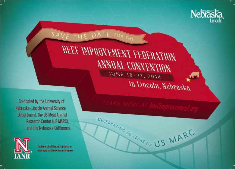 The Beef Improvement Federation will hold its annual meeting and research symposium in Lincoln, NE on June 18-21, 2014.