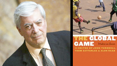 "Mario Vargas Llosa, winner of the 2010 Nobel Prize in Literature, contributed to ""The Global Game: Writers on Soccer"" (NU Press, 2008)."