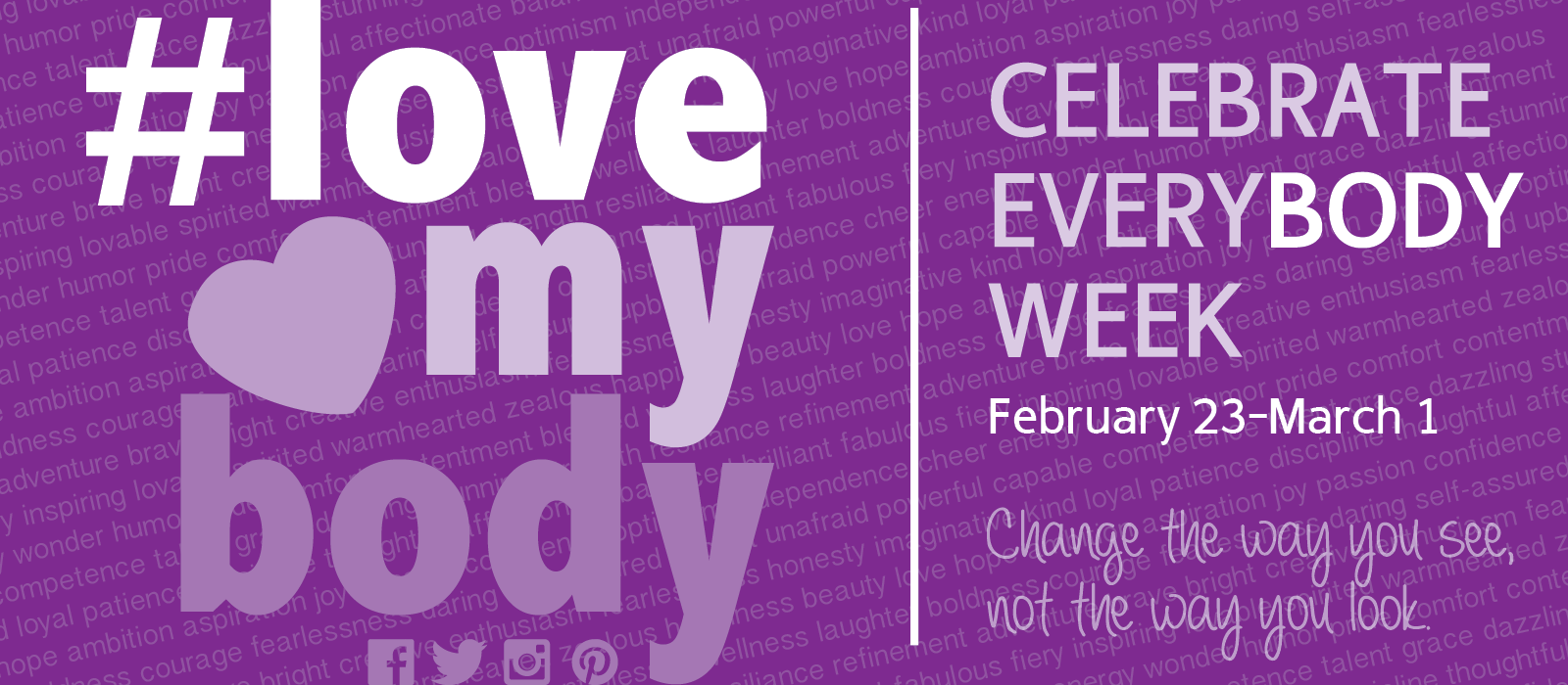 This week, share postive thoughts about your body using the hastag #LoveMyBody