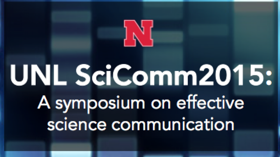 Talks from UNL SciComm 2015, the University of Nebraska-Lincoln's first symposium on effective science communication, are available online.