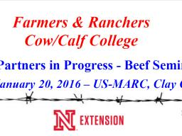 Farmers & Ranchers Cow/Calf College
