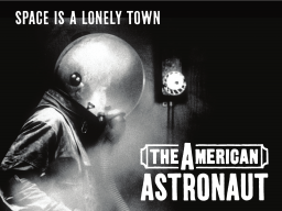 "Classic poster of ""The American Astronaut"""