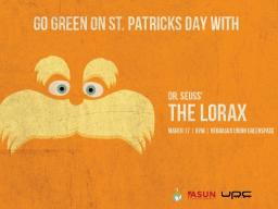 Go green on St. Patrick's Day with an outdoor screening of the Lorax, 8pm on the Union Green Space!