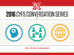 The 2016 CYFS Conversation Series continues Friday, April 29.