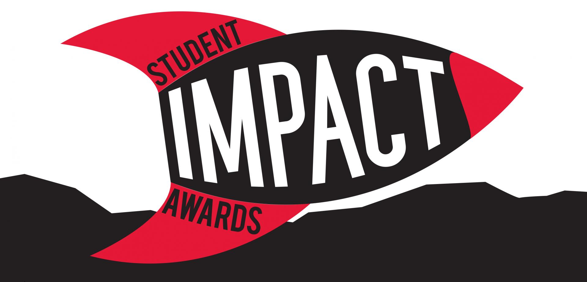 Student Impact Awards - because YOU make a difference!