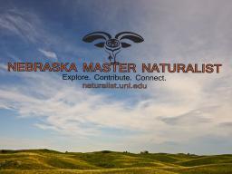 The Nebraska Master Naturalist training sessions kick off May 19.