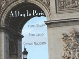 """Hans Sturm's """"A Day in Paris' CD is available through Amazon, iTunes and CD Baby."""