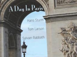 "Hans Sturm's new CD, ""A Day in Paris."""