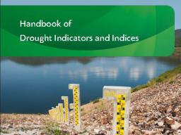 The Handbook of Drought Indicators and Indices, written by Mark Svoboda and Brian Fuchs with the National Drought Mitigation Center, now is available. It's the first collection ever made of available drought indicators and indices.