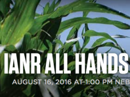 The IANR All Hands Meetings is at 1 p.m. today, Aug. 16., in the Nebraska East Union.
