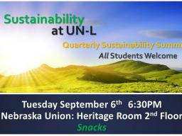 The Sustainability Summit for UNL students is at 6:30 p.m. Tuesday, Sept. 6 at the Nebraska Union Heritage Room.