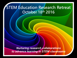 Second STEM Education Research retreat